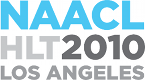 NAACL-HLT 2010 (Los Angeles)
